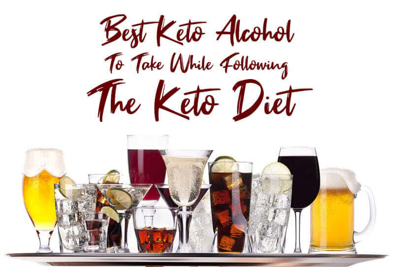 Best Keto Alcohol To Take While Following The Keto Diet