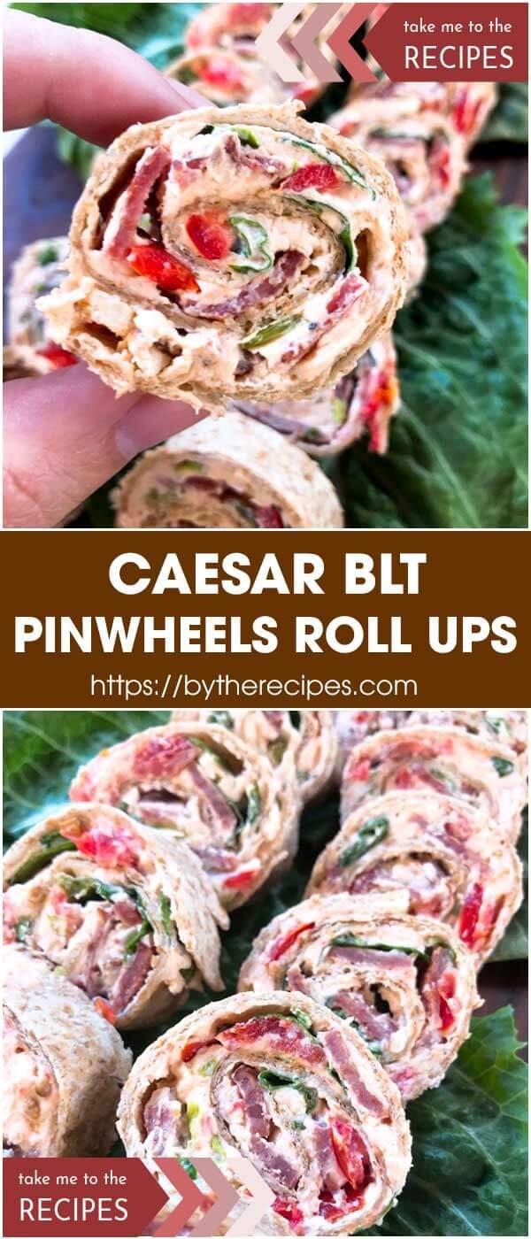 Caesar BLT Pinwheels Roll Ups