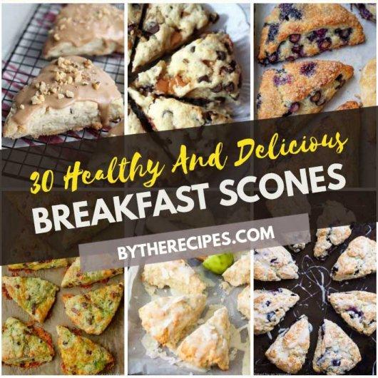 30 Healthy And Delicious Breakfast Scones